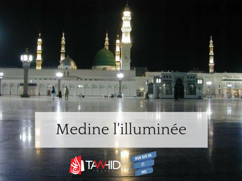 Medine l'illuminee Tawhid Travel