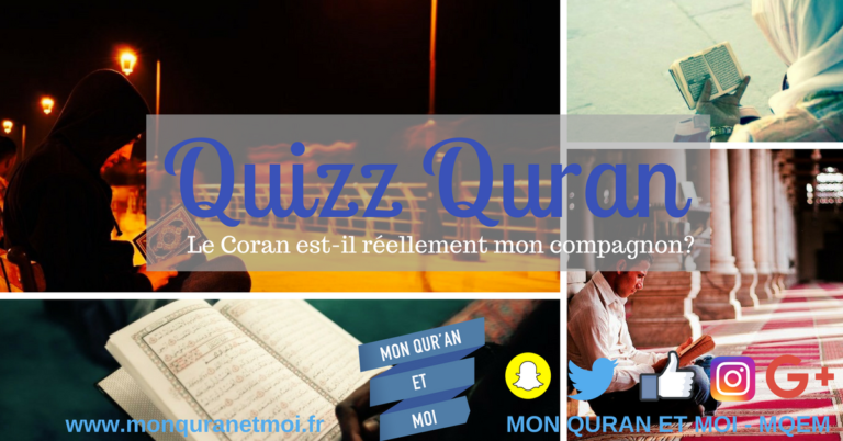 Read more about the article Test Quran : Le Coran est-il réellement mon compagnon?