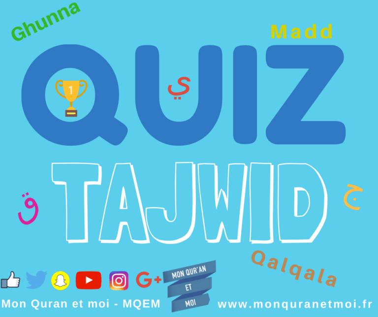 Teste ton niveau de connaissances du tajwid avec le Quiz Tajwid!